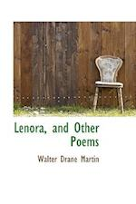 Lenora, and Other Poems af Walter Drane Martin