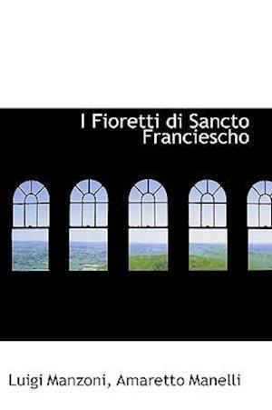I Fioretti di Sancto Franciescho