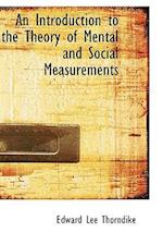 An Introduction to the Theory of Mental and Social Measurements af Edward Lee Thorndike