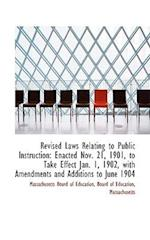 Revised Laws Relating to Public Instruction af Massachusetts Board Of Education
