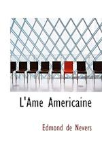 L'Ame Americaine af Edmond De Nevers