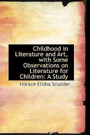 Childhood in Literature and Art, with Some Observations on Literature for Children