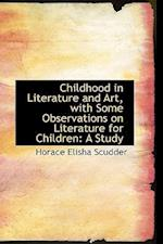 Childhood in Literature and Art, with Some Observations on Literature for Children af Horace Elisha Scudder