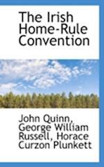 The Irish Home-Rule Convention af John Quinn