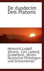 de Duodecim Deis Platonis af Heinrich Ludolf Ahrens