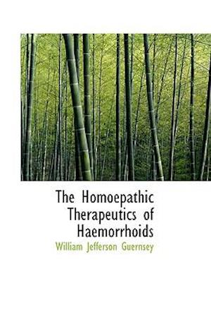 The Homoepathic Therapeutics of Haemorrhoids