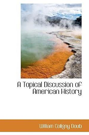 A Topical Discussion of American History