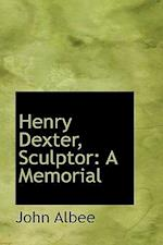 Henry Dexter, Sculptor af John Albee