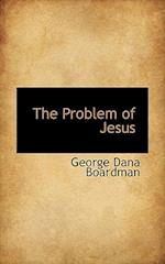 The Problem of Jesus af George Dana Boardman