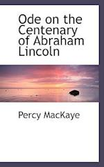 Ode on the Centenary of Abraham Lincoln
