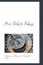 New York to Peking af Blanche Sellers Ortman