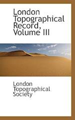 London Topographical Record, Volume III