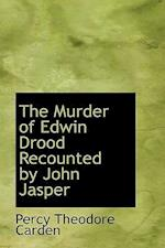 The Murder of Edwin Drood Recounted by John Jasper af Percy Theodore Carden