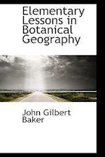 Elementary Lessons in Botanical Geography
