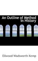 An Outline of Method in History af Ellwood Wadsworth Kemp