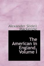 The American in England, Volume I af Alexander Slidell Mackenzie