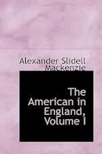 The American in England, Volume I
