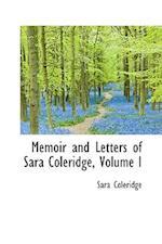 Memoir and Letters of Sara Coleridge, Volume I