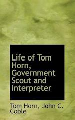 Life of Tom Horn, Government Scout and Interpreter af Tom Horn