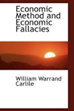 Economic Method and Economic Fallacies af William Warrand Carlile