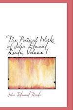 The Poetical Works of John Edmund Reade, Volume I