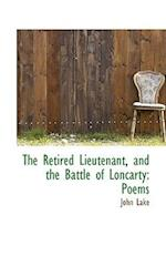 The Retired Lieutenant, and the Battle of Loncarty af John Lake