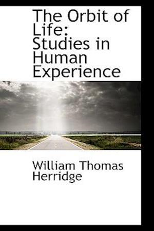 The Orbit of Life: Studies in Human Experience
