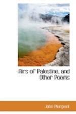 Airs of Palestine, and Other Poems af John Pierpont