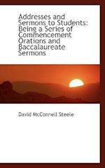 Addresses and Sermons to Students af David Mcconnell Steele