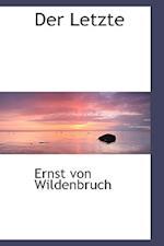 Der Letzte af Ernst Von Wildenbruch