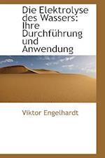 Die Elektrolyse Des Wassers af Viktor Engelhardt