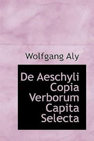 De Aeschyli Copia Verborum Capita Selecta