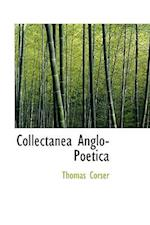 Collectanea Anglo-Poetica af Thomas Corser