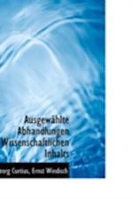 Ausgew Hlte Abhandlungen Wissenschaftlichen Inhalts af Georg Curtius