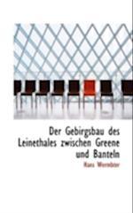 Der Gebirgsbau Des Leinethales Zwischen Greene Und Banteln af Hans Wermbter