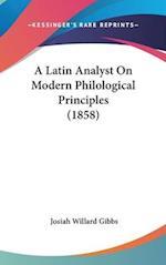 A Latin Analyst on Modern Philological Principles (1858) af Josiah Willard Gibbs