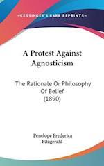 A Protest Against Agnosticism af Penelope Frederica Fitzgerald