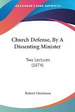 Church Defense, by a Dissenting Minister af Robert Christison