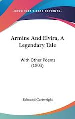 Armine and Elvira, a Legendary Tale af Edmund Cartwright