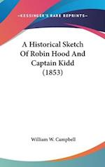 A Historical Sketch of Robin Hood and Captain Kidd (1853) af William W. Campbell