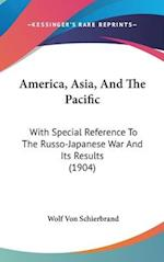 America, Asia, and the Pacific af Wolf Von Schierbrand