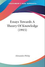 Essays Towards a Theory of Knowledge (1915) af Alexander Philip