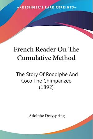 Bog, paperback French Reader on the Cumulative Method af Adolphe Dreyspring