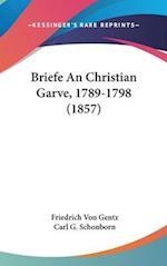 Briefe an Christian Garve, 1789-1798 (1857) af Friedrich Von Gentz