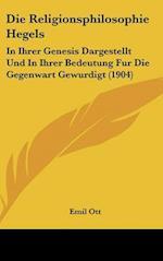 Die Religionsphilosophie Hegels af Emil Ott
