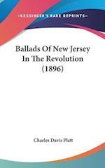 Ballads of New Jersey in the Revolution (1896) af Charles Davis Platt