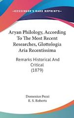 Aryan Philology, According to the Most Recent Researches, Glottologia Aria Recentissima af Domenico Pezzi
