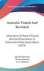Australia Visited and Revisited af Samuel Mossman, Thomas Banister