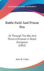 Battle Field and Prison Pen af John W. Urban