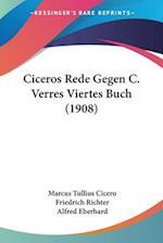 Ciceros Rede Gegen C. Verres Viertes Buch (1908) af Friedrich Richter, Alfred Eberhard, Marcus Tullius Cicero